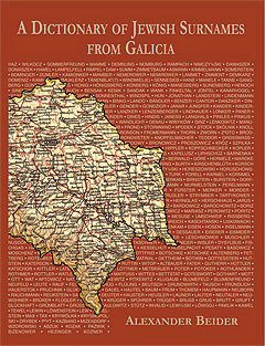 A Dictionary of Jewish Surnames from Galicia by Alexander Beider