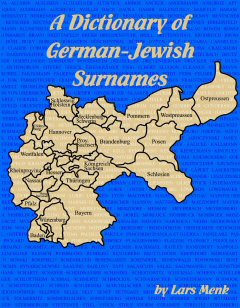 Dictionary of German-Jewish Surnames by Lars Menk