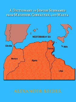 Dictionary of Jewish Surnames from Mahgreb, Gibraltar, and Malta