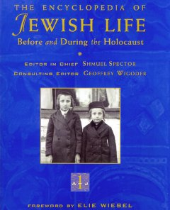Encyclopedia of Jewish Life Before and During the Holocaust