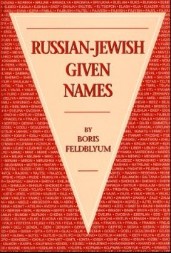 Russian-Jewish Given Names: Their Origins and Variants